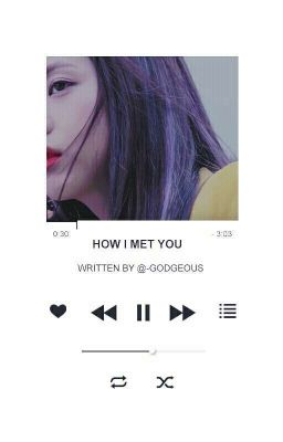 JinJi | how i met you