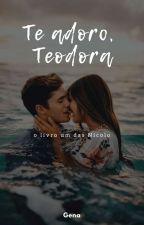 Te adoro, Teodora by missgena
