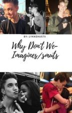 Why Don't We Imagines/smuts  by lykkehus75