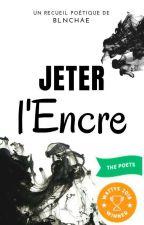 Jeter l'Encre  by blnchae