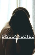 Disconnected [l.h.] by montseftclifford