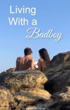 Living with a badboy by RobinStoryWriter