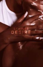 stained desire - the colors of our hearts by tyreseripley