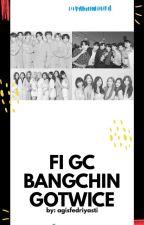 GC FI GOTWICE BANGCHIN by agisfedriyasti