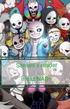 Sanses x reader PL //Masz NAS~\\ by nyahnyanyah