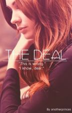 The Deal by anotherprinces
