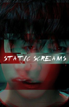 Static Screams by Story_Teller_oxoo