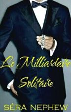 Le Milliardaire Solitaire by SeraNephew