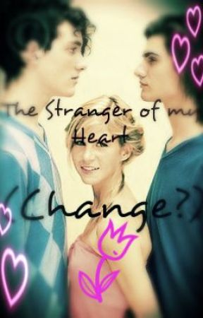 The Stranger of my Heart (Change?) by MissGold1997