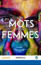 Si les Mots étaient Femmes by pergolayiti