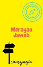 Merayau Jawab by rnuryaqin