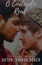 O Cinderelo Real. ( Conto Gay)   by tiagosouzacarva