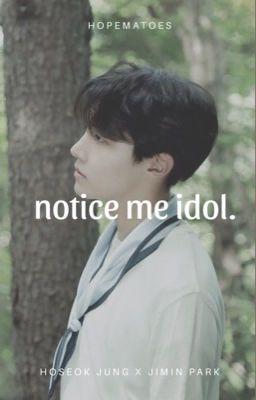 Đọc truyện hopemin | notice me idol