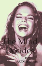 The Mind Decides by ACDistractions