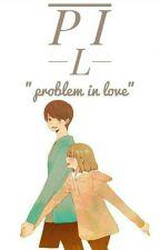Problem In Love by Rafandadp
