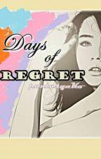 Days of Regret (DOR) by littleLadyAne