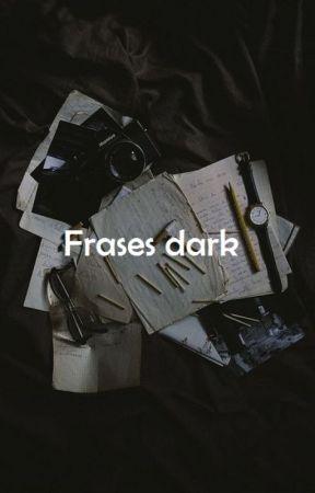 Frases Dark Formalidades Wattpad
