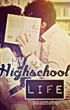 My Highschool Life by mjwhitesides