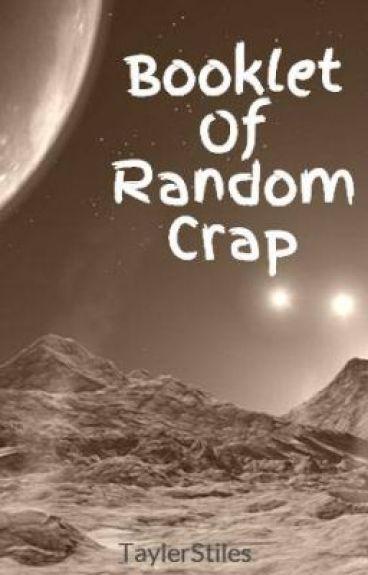 Booklet Of Random Crap by TaylerStiles