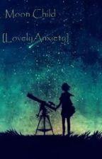 Moon Child ☆ by LovelyAnxiety