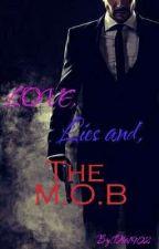 Love ,  Lies & The M.O.B (Book #2) by Dia1902