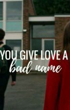 you give love a bad name ✾ hng by VicDallas
