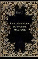 Les légendes du monde magique by Elisafun