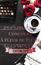 Concours À Fleur de Plume ~ Édition 2018 by WhiteFeather04