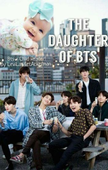 The daughter of BTS (BTS x Child!Reader) - ~°•Kookie