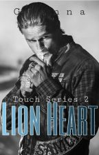 To Get You: Lion Heart (Touch Series #1) by Gianna1014