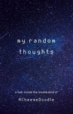 My Random Thoughts (Alfy's Edition) by ACheeseDoodle