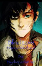 Blind Love (Percico Blind!Nico) (Percy Jackson Fanfiction) by PsychopathWriter