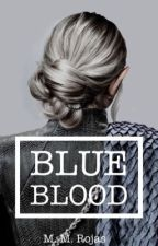 BLUE BLOOD by AuthorMMRojas
