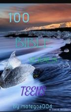 100 Bible Verses for teens  by motegoa004