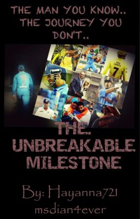 THE UNBREAKABLE MILESTONE by hayanna721