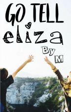 Go Tell Eliza (Hiatus until December 1st) by contemporarym
