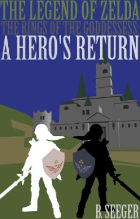 The Legend of Zelda: A Hero's Return (Book 1) by kokiriforestresident