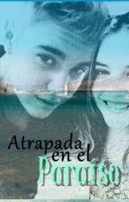 Atrapada en el Paraíso. (Justin Bieber) by MyLifeIsJustinBieber