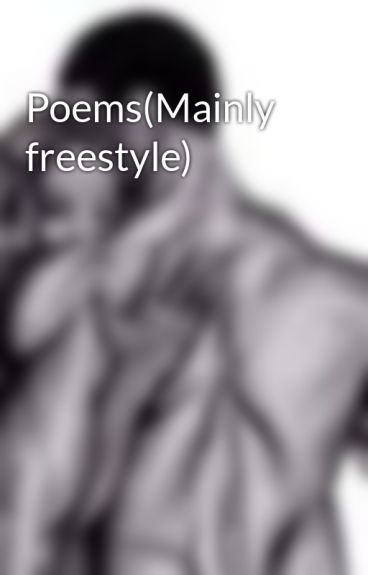Poems(Mainly freestyle) by toyrac3r