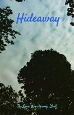 Hideaway by Lone_Wondering_Wolf