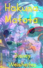 Hakuna Matata - Disney Weisheiten  by _YukiSora_