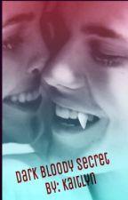 Dark Bloody Secret {{Justin Bieber FanFic}} by faguloussss