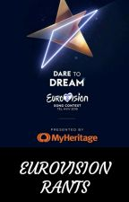 Eurovision Rants by ALegitKebab