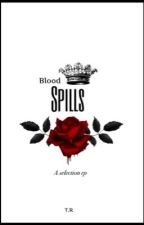 ✞ Blood Spills ✞ ~A selection rp~ 4/35 by Gold-Cold