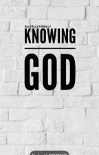 Knowing God by AllyAllysonAlly