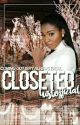 Closeted by YahTheDon