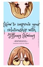 [TRANS] How To Improve Your Relationship With Tiffany Hwang | ✓ by YangLee21