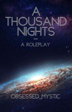 A Thousand Nights RP by Obsessed_Mystic