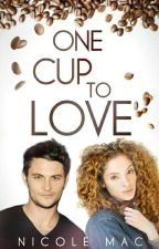One Cup To Love |✔ by SpratleyMac