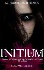 INITIUM (#1 La legión de los infectados) by MsConstanceJouffre